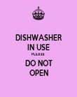DISHWASHER IN USE PLEASE  DO NOT OPEN - Personalised Tea Towel: Premium