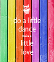 do a little dance make a  little love - Personalised Tea Towel: Premium