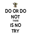 DO OR DO NOT THERE IS NO TRY - Personalised Tea Towel: Premium
