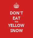 DON'T EAT THE YELLOW SNOW - Personalised Tea Towel: Premium