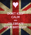 DON'T KEEP CALM AND CELEBRATE YOUR BIRTHDAY - Personalised Tea Towel: Premium