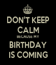 DON'T KEEP CALM BECAUSE MY BIRTHDAY IS COMING - Personalised Tea Towel: Premium