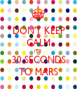 DON'T KEEP CALM IT'S  30 SECONDS TO MARS - Personalised Tea Towel: Premium