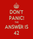 DON'T PANIC! THE ANSWER IS 42 - Personalised Tea Towel: Premium
