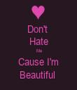 Don't  Hate  Me  Cause I'm  Beautiful  - Personalised Tea Towel: Premium