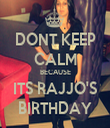 DONT KEEP CALM BECAUSE ITS RAJJO'S BIRTHDAY - Personalised Tea Towel: Premium