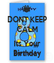 DONT KEEP CALM  Its Your Birthday - Personalised Tea Towel: Premium