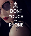 DONT  TOUCH MY  PHONE  - Personalised Tea Towel: Premium