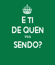 E TI DE QUEN VES SENDO?  - Personalised Tea Towel: Premium