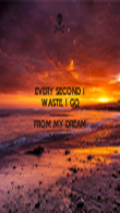 """EVERY SECOND I WASTE, I GO FURTHER AWAY FROM MY DREAM """"AIIMS"""" - Personalised Tea Towel: Premium"""