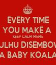 EVERY TIME YOU MAKE A  KEEP CALM MEME CTHULHU DISEMBOWELS A BABY KOALA - Personalised Tea Towel: Premium