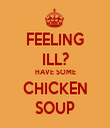 FEELING ILL? HAVE SOME CHICKEN SOUP - Personalised Tea Towel: Premium