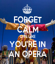 FORGET CALM LIVE LIKE YOU'RE IN AN OPERA - Personalised Tea Towel: Premium