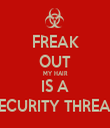 FREAK OUT MY HAIR IS A SECURITY THREAT - Personalised Tea Towel: Premium