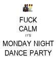 FUCK CALM IT'S MONDAY NIGHT DANCE PARTY - Personalised Tea Towel: Premium