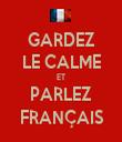 GARDEZ LE CALME ET PARLEZ FRANÇAIS - Personalised Tea Towel: Premium