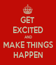 GET  EXCITED AND MAKE THINGS HAPPEN - Personalised Tea Towel: Premium
