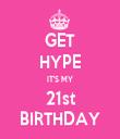 GET HYPE IT'S MY 21st BIRTHDAY - Personalised Tea Towel: Premium