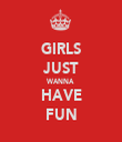 GIRLS JUST WANNA HAVE FUN - Personalised Tea Towel: Premium