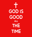 GOD IS GOOD ALL THE TIME - Personalised Tea Towel: Premium