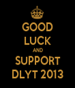GOOD LUCK AND SUPPORT DLYT 2013 - Personalised Tea Towel: Premium