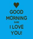 GOOD MORNING BABE I LOVE YOU! - Personalised Tea Towel: Premium