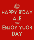 HAPPY B'DAY ALE AND ENJOY YUOR DAY - Personalised Tea Towel: Premium