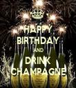 HAPPY BIRTHDAY AND DRINK CHAMPAGNE - Personalised Tea Towel: Premium