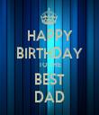 HAPPY BIRTHDAY TO THE BEST DAD - Personalised Tea Towel: Premium
