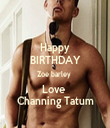 Happy BIRTHDAY Zoe barley  Love  Channing Tatum - Personalised Tea Towel: Premium