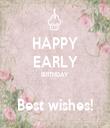 HAPPY EARLY BIRTHDAY  Best wishes! - Personalised Tea Towel: Premium