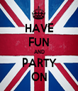 HAVE FUN AND PARTY ON - Personalised Tea Towel: Premium