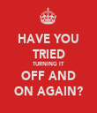 HAVE YOU TRIED TURNING IT OFF AND ON AGAIN? - Personalised Tea Towel: Premium