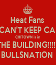 Heat Fans      CAN'T KEEP CALM CHITOWN is in  THE BUILDING!!!!!! BULLSNATION  - Personalised Tea Towel: Premium