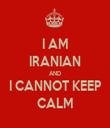 I AM IRANIAN AND I CANNOT KEEP CALM - Personalised Tea Towel: Premium