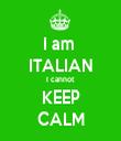 I am  ITALIAN I cannot KEEP CALM - Personalised Tea Towel: Premium