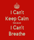 I Can't Keep Calm because I Can't Breathe - Personalised Tea Towel: Premium