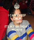 I CAN'T KEEP CALM CUZ IT'S MY BIRTHDAY MONTH - Personalised Tea Towel: Premium