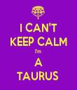 I CAN'T KEEP CALM I'm  A TAURUS  - Personalised Tea Towel: Premium