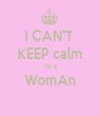 I CAN'T  KEEP calm I'm a WomAn  - Personalised Tea Towel: Premium