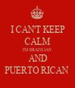 I CAN'T KEEP CALM I'M BRAZILIAN  AND PUERTO RICAN  - Personalised Tea Towel: Premium