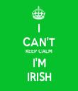 I CAN'T KEEP CALM I'M IRISH - Personalised Tea Towel: Premium