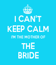 I CAN'T KEEP CALM I'M THE MOTHER OF THE BRIDE - Personalised Tea Towel: Premium