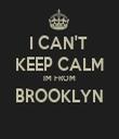 I CAN'T  KEEP CALM IM FROM BROOKLYN  - Personalised Tea Towel: Premium