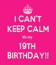 I CAN'T KEEP CALM It's my  19TH  BIRTHDAY!! - Personalised Tea Towel: Premium