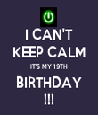 I CAN'T KEEP CALM IT'S MY 19TH BIRTHDAY !!! - Personalised Tea Towel: Premium