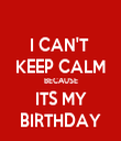 I CAN'T  KEEP CALM BECAUSE ITS MY BIRTHDAY - Personalised Tea Towel: Premium