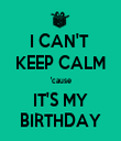 I CAN'T  KEEP CALM 'cause IT'S MY BIRTHDAY - Personalised Tea Towel: Premium