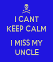 I CANT KEEP CALM  I MISS MY UNCLE - Personalised Tea Towel: Premium