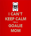 I CAN'T KEEP CALM I'M A  GOALIE MOM - Personalised Tea Towel: Premium
